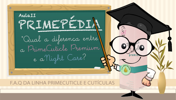 diferenças-entre-prime-cuticle-premium-e-prime-cuticle-night-care